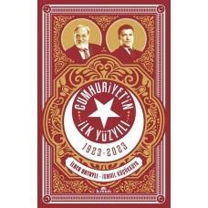 Cumhuriyetin İlk Yüzyılı 1923 - 2023 - İlber Ortaylı, İsmail Küçükkaya