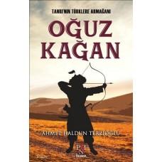 Oğuz Kağan - Ahmet Haldun Terzioğlu